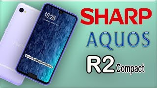AQUOS R2 Compact - First Look, Specs, Concept Movie, Official Video