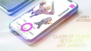 Best Android Setup : Clash Of Clans | Carry Rocker 🔥
