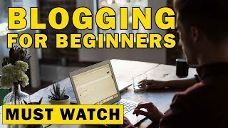 Blogging for Beginners Guide | How to Start a Blog from Scratch
