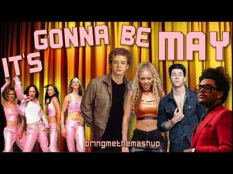 IT'S GONNA BE MAY (Mashup) – *NSYNC, Destiny's Child, Nick Jonas, The Weeknd & Dream