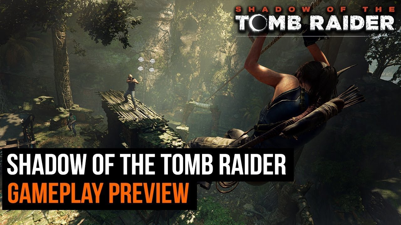 Shadow of the Tomb Raider Gameplay Preview