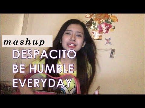 Despacito, Be Humble & Everyday By Justin Bieber, Ariana Grande & Kendrick Lamar (Mashup)