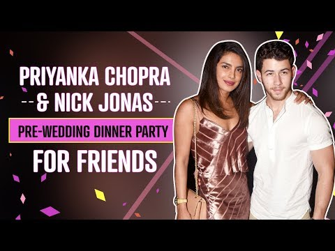 Priyanka Chopra and Nick Jonas: Inside the couple's pre-wedding dinner party! | NickYanka