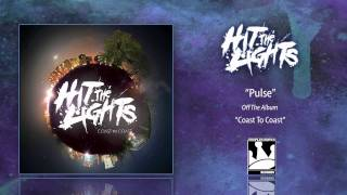 Watch Hit The Lights Pulse video
