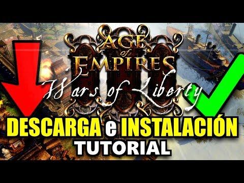 Descargar E Instalar AGE Of EMPIRES 3: WARS Of LIBERTY || TUTORIAL