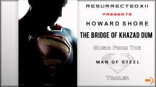 "Man of Steel - Trailer Music # 1 (Howard Shore - ""The Bridge of Khazad Dum"") [HQ]"