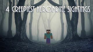 4 CREEPIEST Herobrine Sightings