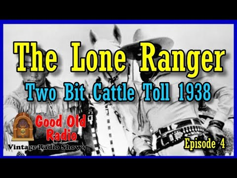 The Lone Ranger, Two Bit Cattle Toll 1938  | Good Old Radio #loneranger #ClassicRadio
