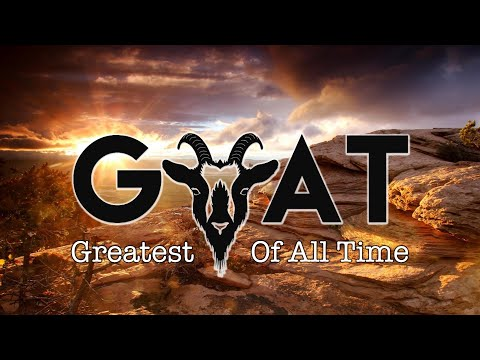 GOAT – Greatest of All Time  – Pastor Raymond Woodward