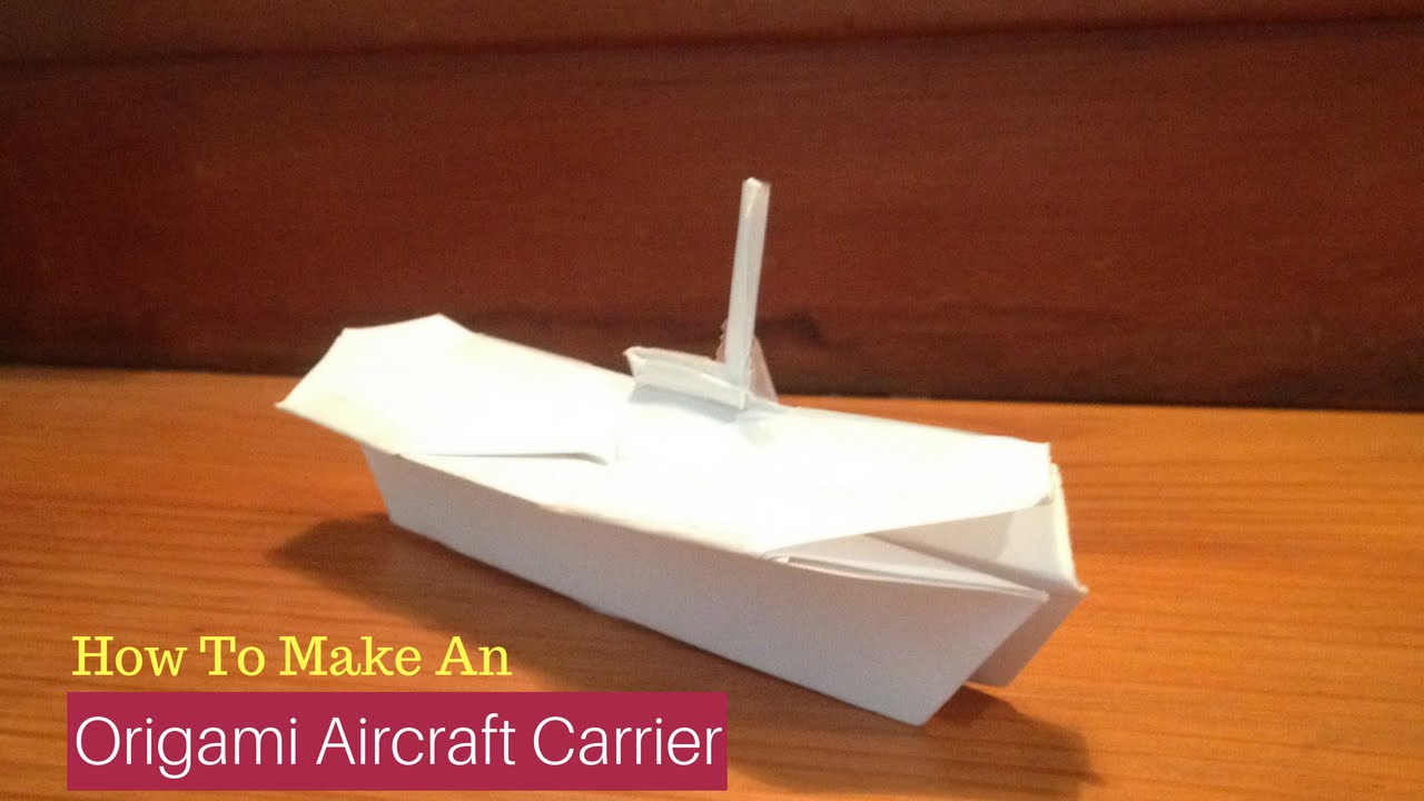 How To Make An Origami Aircraft Carrier
