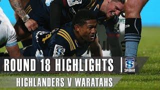 ROUND 18 HIGHLIGHTS: Highlanders v Waratahs – 2019