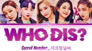 Download lagu [Correct Trans] SECRET NUMBER (시크릿넘버) - Who Dis? Color Coded Lyrics/가사 [Han|Rom|Eng]