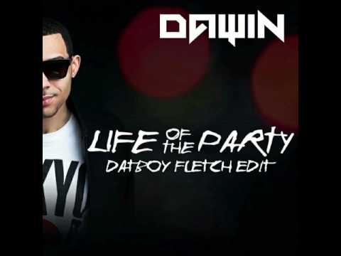 Dawin – Life Of The Party (DatBoy Fletch Edit)