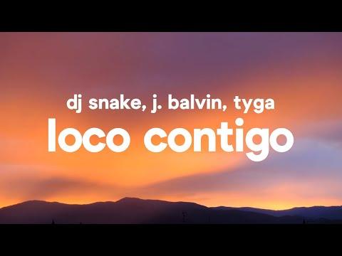 DJ Snake, J. Balvin, Tyga - Loco Contigo (Letra / Lyrics)