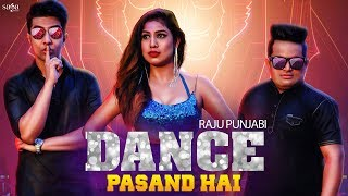 Raju Punjabi - Dance Pasand Hai | VR Bros | Latest Haryanvi Song Haryanavi 2019 | Haryanvi Songs