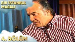 Bir İstanbul Masalı 4. Bölüm