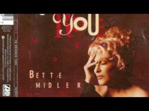 Bette Midler  To Deserve You