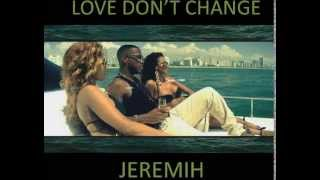 Love Dont Change - Jeremih (All About You)
