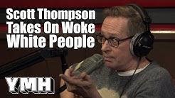 Scott Thompson Takes On Woke White People - YMH Highlight
