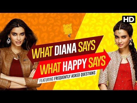 Diana v/s Happy FAQ's | Happy Bhag Jayegi | Diana Penty
