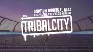 Baixar DJ Gerard La Inovacion Auditiva - Tonatiuh (Original Mix)