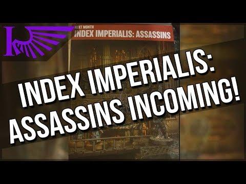 Index Imperialis: Assassins Incoming + New Primaris Stuff?