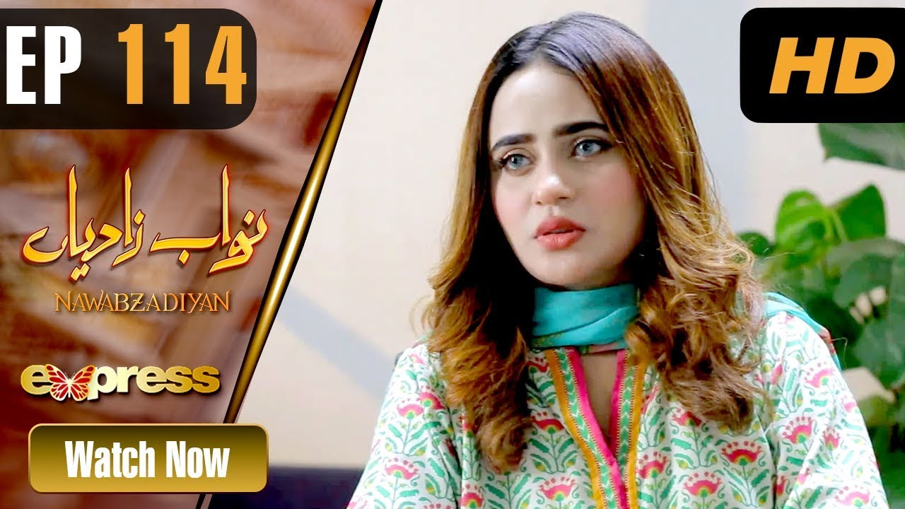 Nawabzadiyan - Episode 114 Express TV Aug 21, 2019