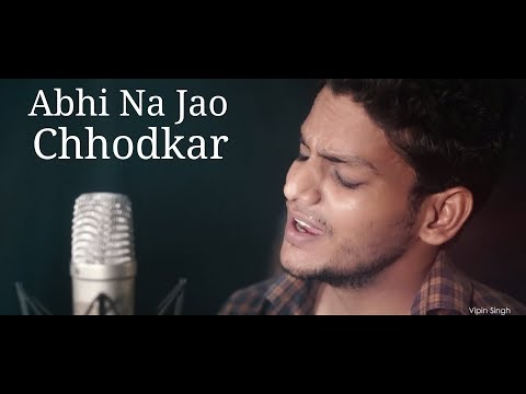 Abhi Na Jao Chhodkar | Acoustic Unplugged | Cover | Vipin Singh