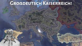 German Empire Forms Großdeutsch Kaiserreich! Using Focus Tree Exploit! (Hoi4 Timelapse/Speedrun)