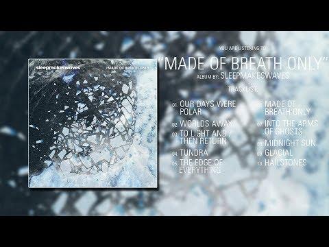 sleepmakeswaves (Australia) - Made of Breath Only (2017) | Full Album