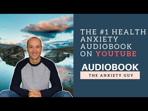 The #1 Health Anxiety Audiobook On YouTube (MUST LISTEN)
