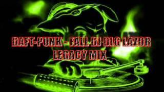 Daft Punk Fall DJ DLG Lazor Legacy Mix