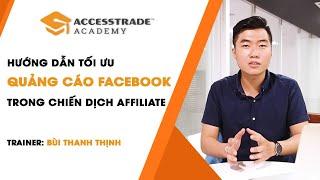 Hướng dẫn cách tối ưu quảng cáo Facebook trong chiến dịch Affiliate | ACCESSTRADE Academy