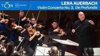 "Lera Auerbach: Violin Concerto No. 3, ""De Profundis"" | The Orchestra Now"