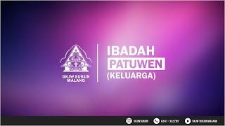 Kebaktian Keluarga (Patuwen) 30 September 2020 GKJW Sukun Malang