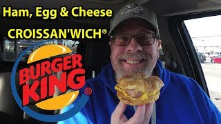 Burger King | Ham, Egg & Cheese CROISSAN'WICH® | Taste Test & Review | JKMCraveTV