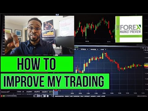 FOREX TRADING: How To Improve My Trading