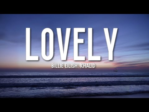 Billie Eilish, Khalid - Lovely (Lyrics) 🎵