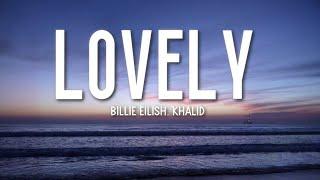 Billie Eilish, Khalid - lovely (Lyrics) 🎵