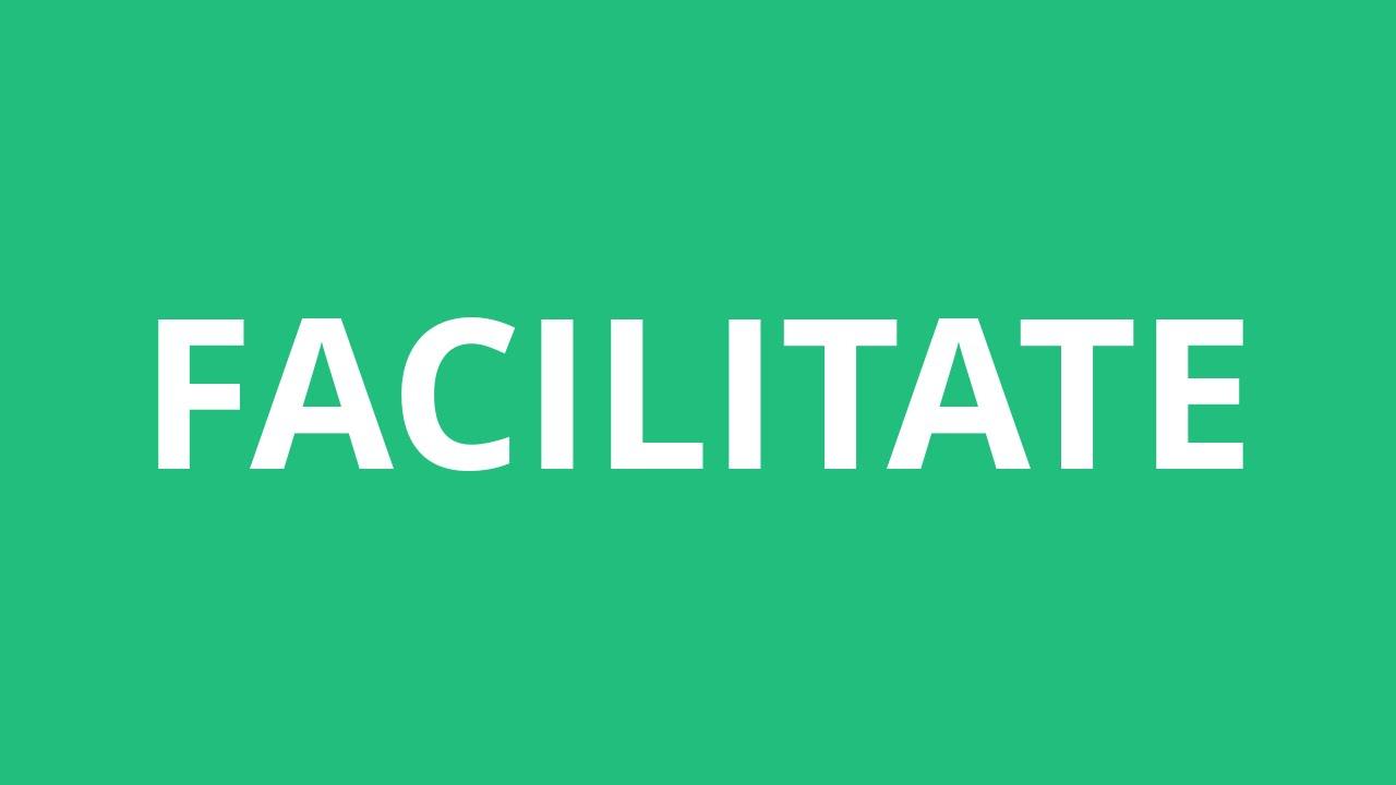 How To Pronounce Facilitate - Pronunciation Academy