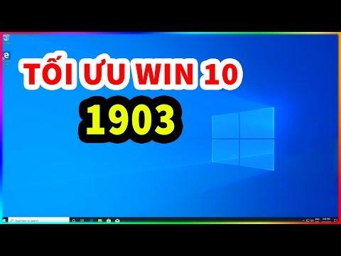Các Cách Tối ưu Win 10 1903