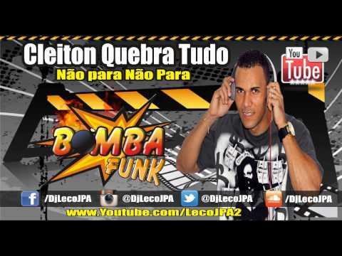 MC CLEITON DO QUEBRA - NÃO PARA NÃO