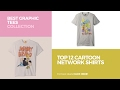 Top 12 Cartoon Network Shirts // Best Graphic Tees Collection
