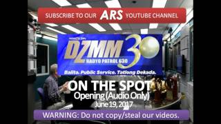 DZMM On The Spot opening (Audio Only) June 19, 2017