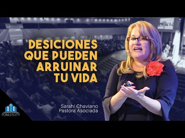 8/3/2019 - Decisiones que pueden arruinar tu vida - Pra. Sarahí Chaviano