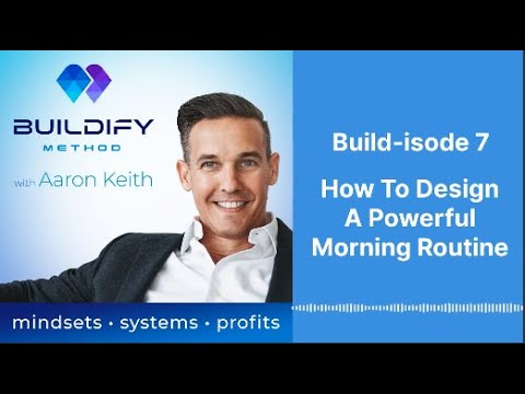 Build-isode 7: How To Design a Powerful Morning Routine
