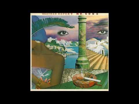 Weather Report - Mr. Gone (1978) Full Album