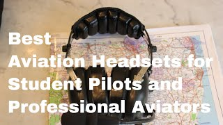 Best Aviation Headsets For Student Pilots and Professional Aviators