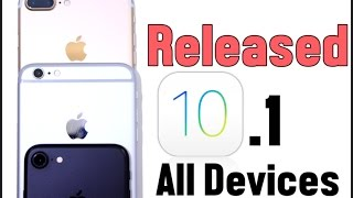 iOS 10.1 Officially Released for All Devices & Jailbreak UPDATE !!!