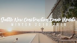 Seattle New Construction Condo Update - Winter 2018/2019